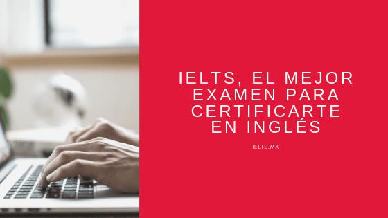 ielts-certificado-certificacion-de-ingles-examen-nivel-mexico