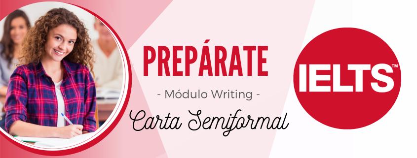Como redactar una carta semiformal para examen IELTS