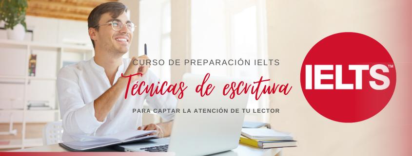 Técnicas de escritura Cursos de Preparación IELTS Cómo captar la atención writing