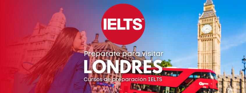 Cursos de preparación IELTS Desarrolla tus habilidades en inglés para visitar estos lugares en Londres