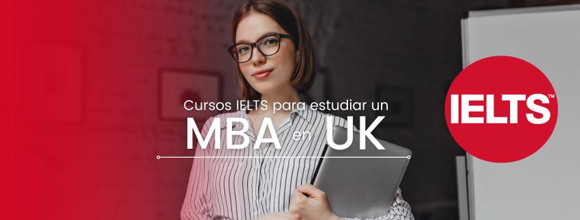Obtén tu certificado IELTS Méxicopara estudiar un MBA en estas escuelas de negocios en UK